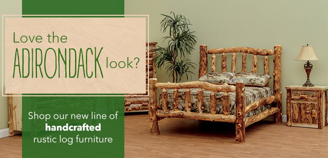 love the adirondack look shop new line of handcrafted rustic log furniture