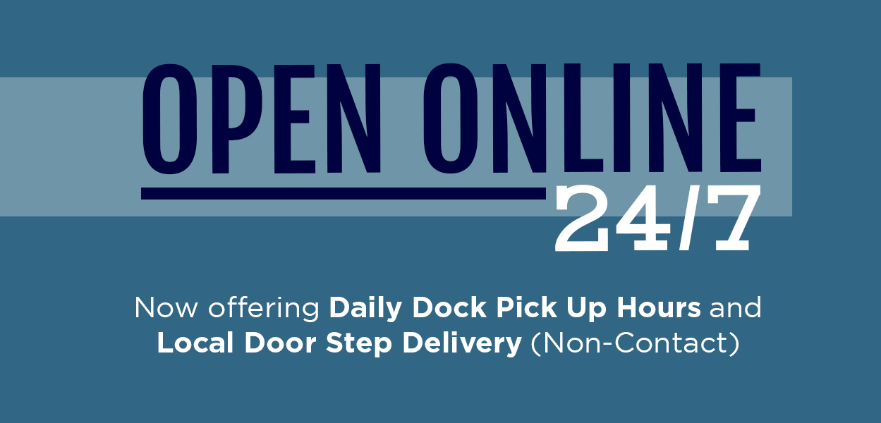 Open now online 24/7 -daily dock pickup or local delivery no contact